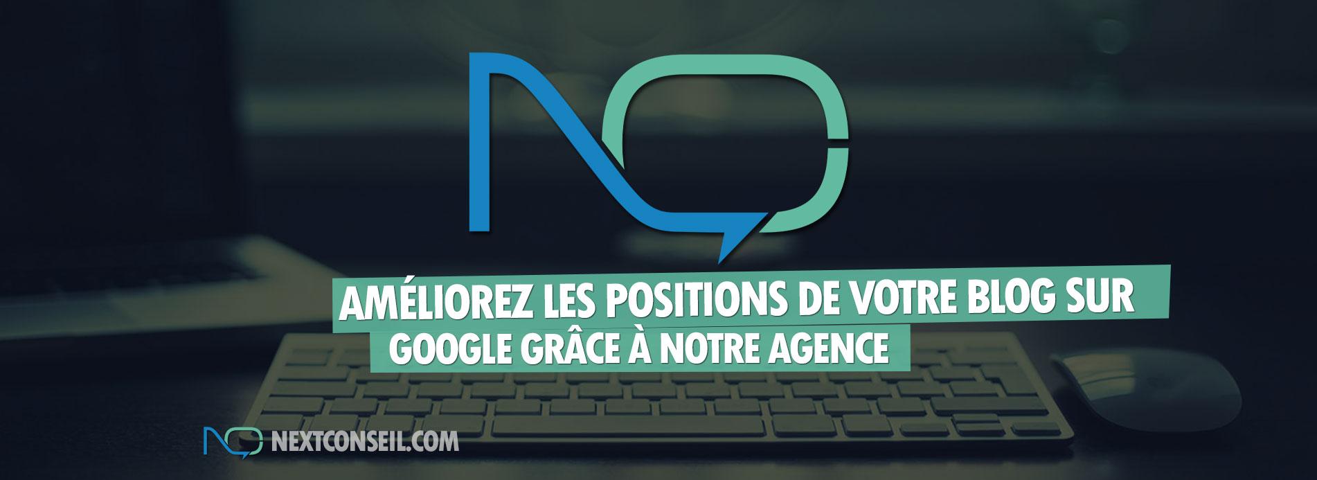 Améliorez les positions de votre blog sur Google grâce à notre agence