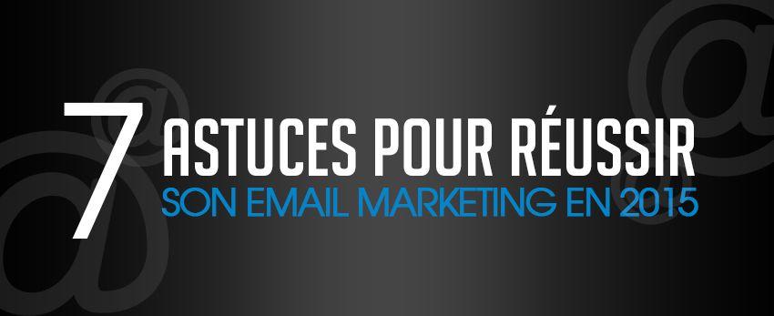 7 astuces pour réussir son email marketing en 2015
