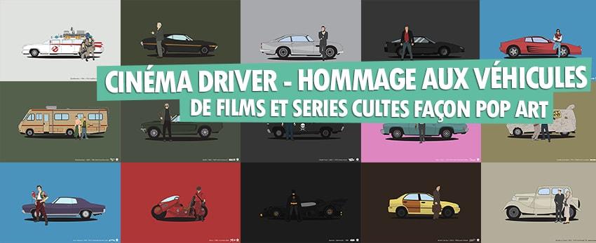 Cinéma driver – Hommage aux véhicules de films et séries cultes façon «pop art»