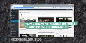03 comment installer un theme wordpress et le configurer