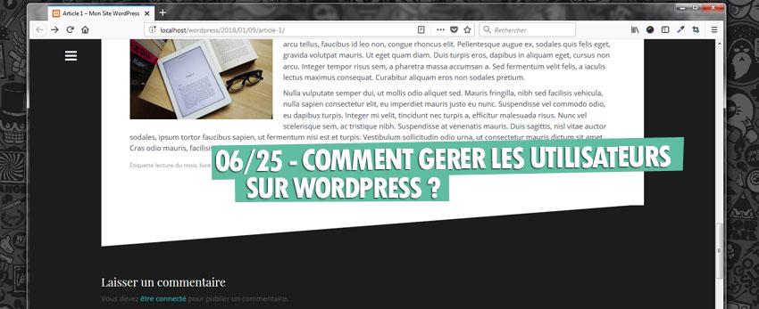 ⇒Tuto N°: 06/25 – Comment gérer les utilisateurs sur WordPress ?