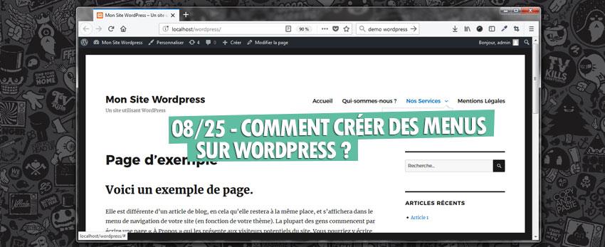 ⇒Tuto N°: 08/25 – Comment créer des menus sur WordPress ?