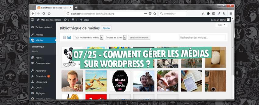 ⇒Tuto N°: 07/25 – Comment gérer les médias sur WordPress ?