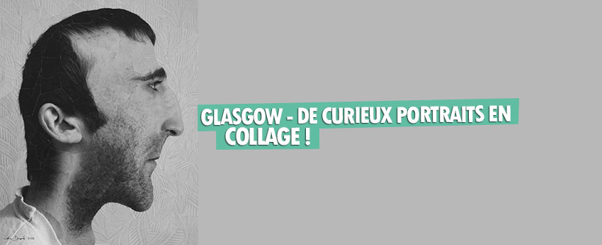 Glasgow – De curieux portraits en collage