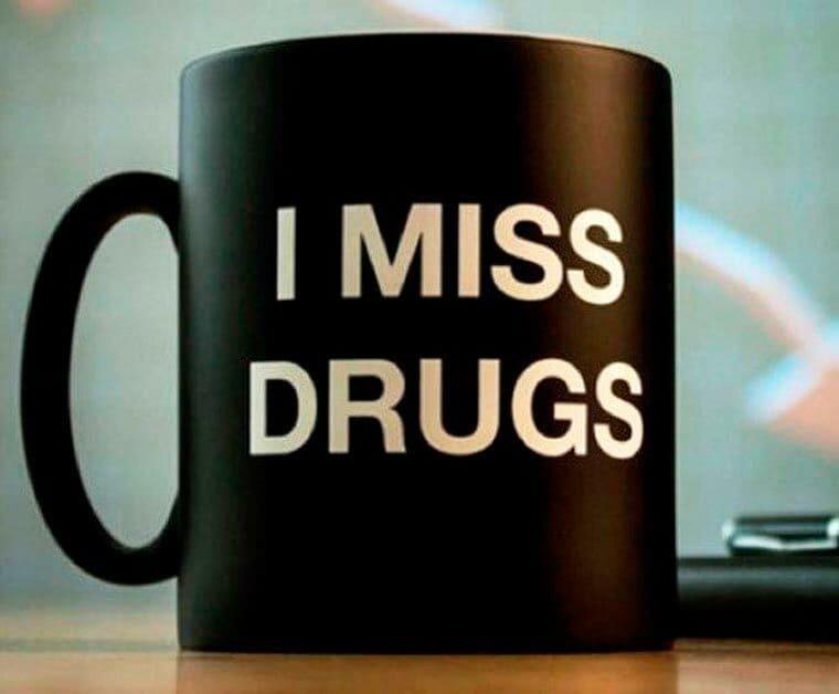addiction I miss drugs mug
