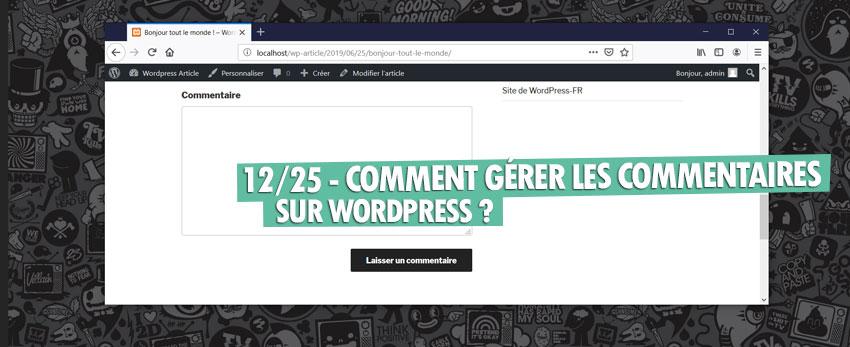 ⇒Tuto N°: 12/25 – Comment gérer les commentaires sur WordPress ?