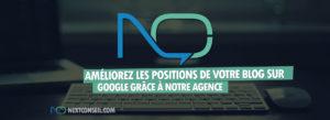 Améliorez les positions de votre blog sur Google grâce à notre agence !