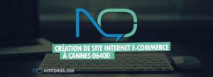 Création de site e-commerce à Cannes 06400