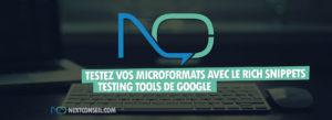 Testez vos microformats avec le Rich Snippets Testing Tools (Outil de test des données structurées