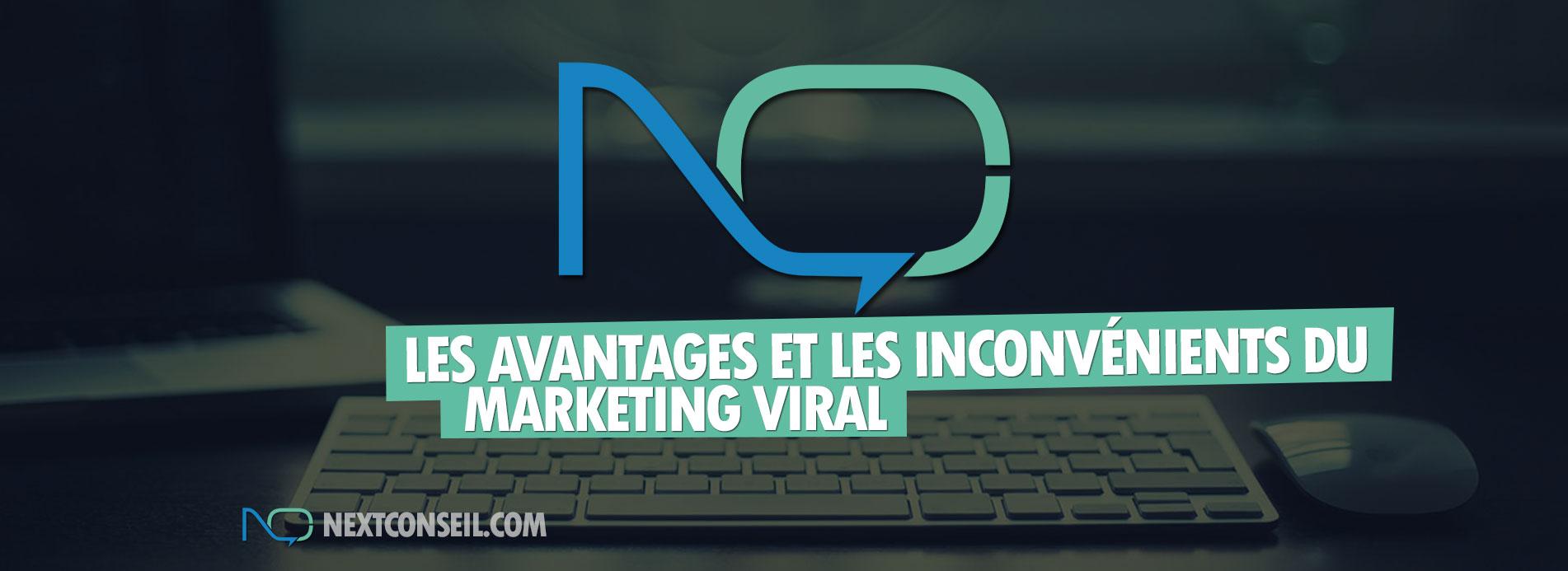 Les avantages et les inconvénients du marketing viral