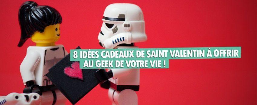8 idées cadeaux de Saint Valentin à offrir au Geek de votre vie !